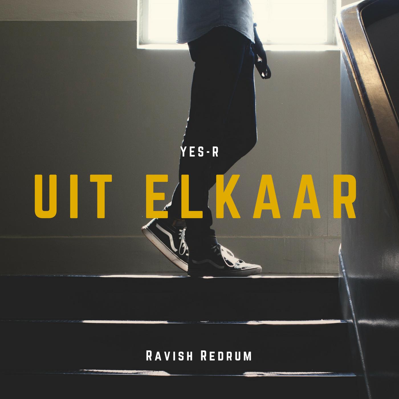 Yes-R – Uit Elkaar (Ravish Redrum)