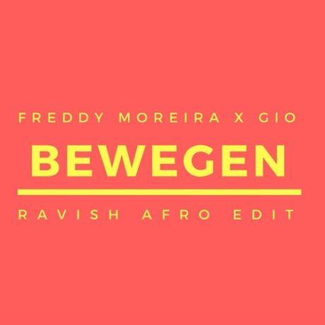 Freddy Moreira & Gio – Bewegen (Ravish Afro Edit)
