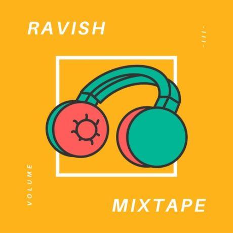 Ravish Mixtape III