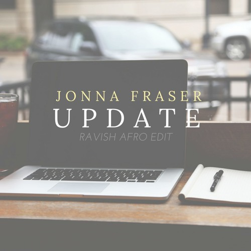 Jonna Fraser – Update (Ravish Afro Edit)